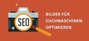 Bilder für Suchmaschinen optimieren (Bilder SEO)