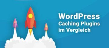 WordPress Caching Plugins im Test