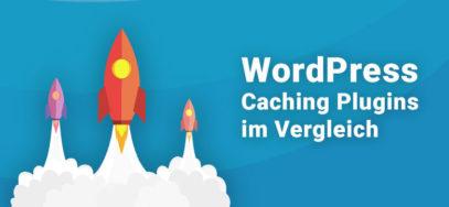 WordPress Caching Plugins im Test (Update 2019)