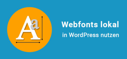 Webfonts lokal in WordPress nutzen