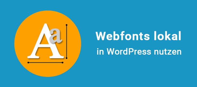 You are currently viewing Webfonts lokal in WordPress nutzen