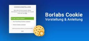 Borlabs Cookie: Vorstellung & Anleitung