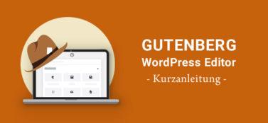Gutenberg – der neue WordPress Editor