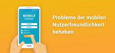 Probleme mit Nutzerfreundlichkeit auf Mobilgeräten beheben