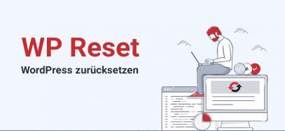 WP Reset: WordPress zurücksetzen