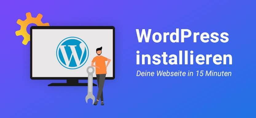 WordPress installieren: Deine Webseite in 15 Minuten