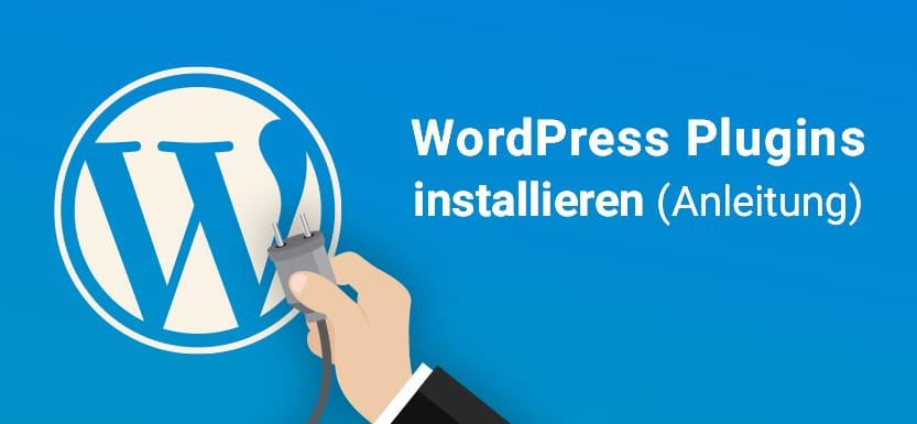 WordPress Plugin installieren – Kurzanleitung für Einsteiger
