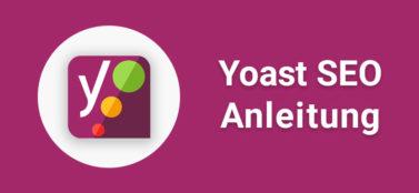 Yoast SEO für WordPress: Anleitung & Tipps