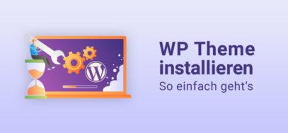 WordPress Theme installieren – so einfach geht's