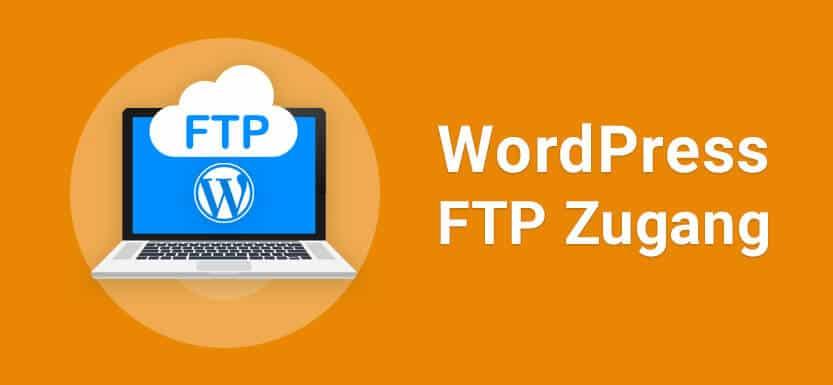 WordPress FTP Zugang einrichten: So einfach geht's