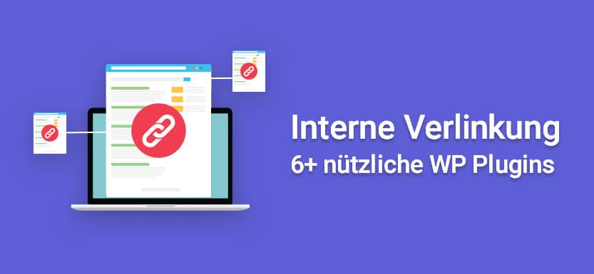 Interne Verlinkung: 6+ nützliche WordPress Plugins