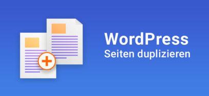 WordPress Seiten duplizieren: Inhalte mit 1 Klick kopieren