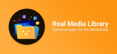 Real Media Library: Dateimanager für die WP Mediathek