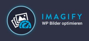 WordPress Bilder optimieren mit Imagify