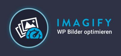 Imagify – WordPress Bilder optimieren für mehr Speed