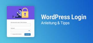 Anleitung & Tipps für den WordPress Login